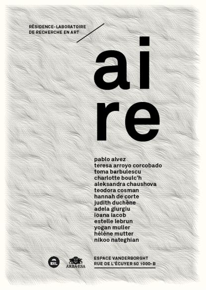 Flyer pour la première édition de la résidence-laboratoire de recherche en art Aire. Dexia Art Center, Bruxelles, mars 2016. Teresa Arroyo Corcobado; Yogan Muller; Hélène Mutter